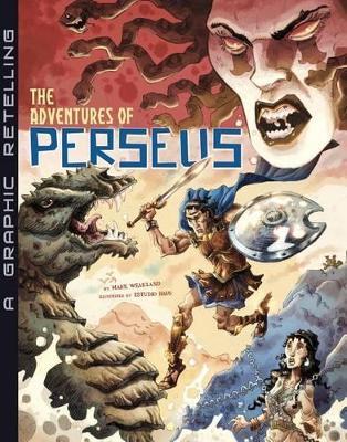 The Adventures of Perseus by Mark Weakland