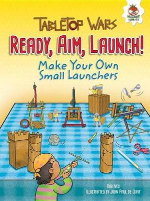 Ready, Aim, Launch! by Rob Ives