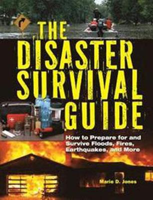 The Disaster Survival Guide by Marie D. Jones
