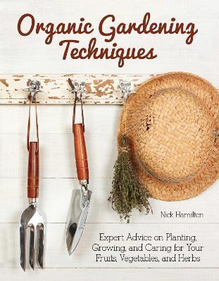 Organic Gardening Techniques by Nick Hamilton