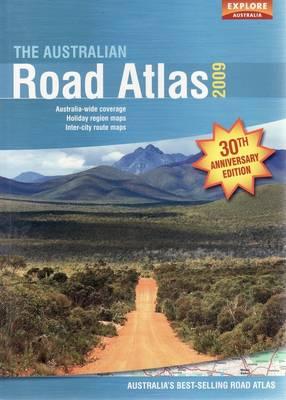 The Australian Road Atlas 2009 by Explore Australia