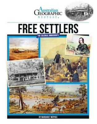 Aust Geographic History Free Settlers Colonial Immigrants by Australian Geographic