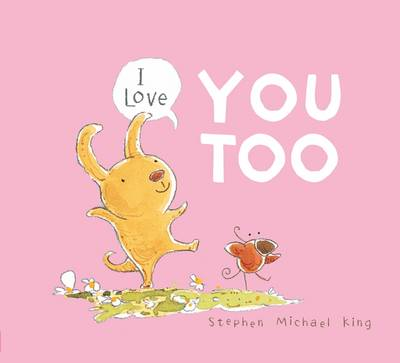I Love You Too by Stephen Michael King