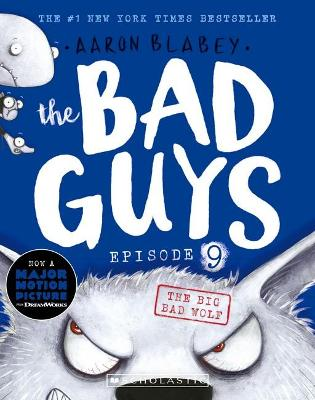 The Bad Guys Episode 9: The Big Bad Wolf by Aaron Blabey