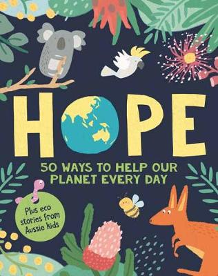 HOPE: 50 Ways to Help Our Planet Every Day by Penguin Random House Australia