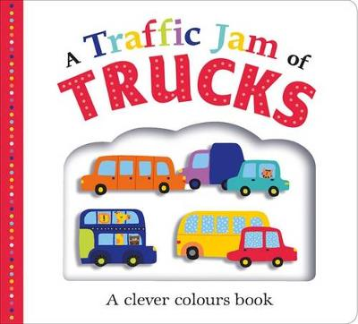 A Traffic Jam of Trucks: Picture Fit by Roger Priddy
