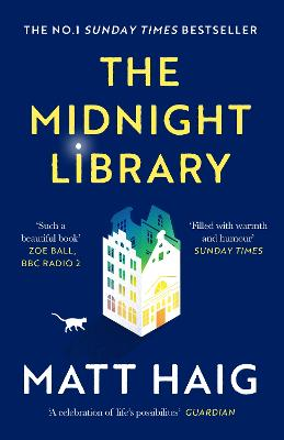 The Midnight Library: The No.1 Sunday Times bestseller and worldwide phenomenon by Matt Haig