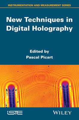 New Techniques in Digital Holography by Pascal Picart