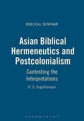 Asian Biblical Hermeneutics and Postcolonialism by R. S. Sugirtharajah