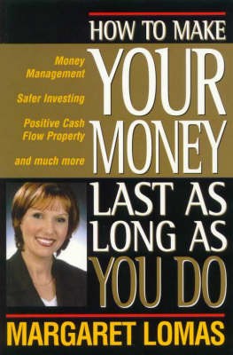 How to Make Your Money Last as Long as You Do by Margaret Lomas