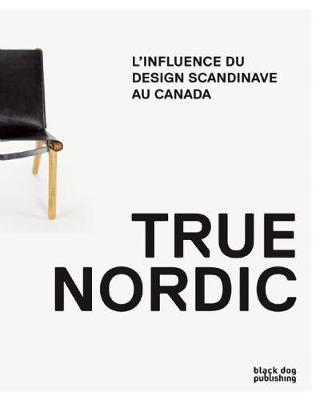 Nordique: L'Influence du Design Scandinave au Canada by George Baird
