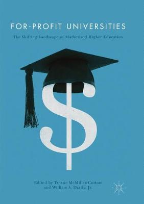 For-Profit Universities: The Shifting Landscape of Marketized Higher Education by Tressie McMillan Cottom