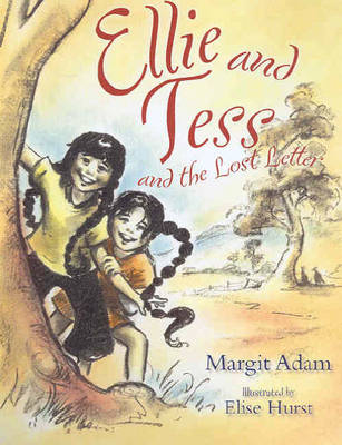 Ellie and Tess and the Lost Letter by Elise Hurst
