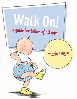 Walk On! by Marla Frazee