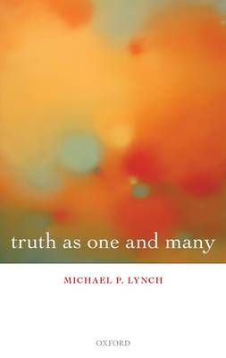 Truth as One and Many by Michael P. Lynch