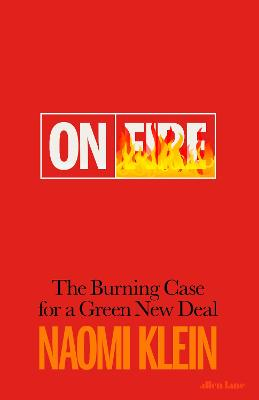 On Fire: The Burning Case for a Green New Deal book