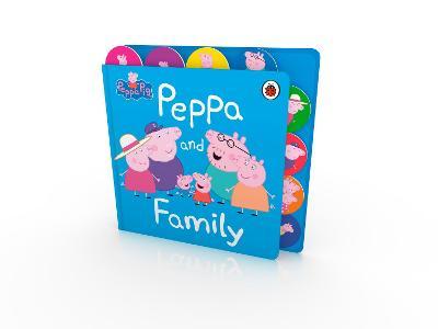 Peppa Pig: Peppa and Family: Tabbed Board Book book
