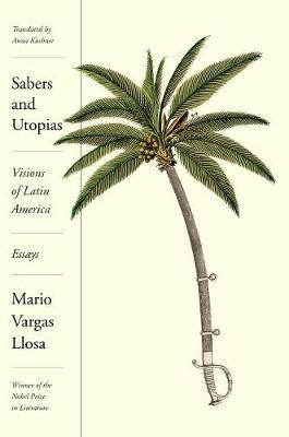 Sabers and Utopias by Mario Vargas Llosa