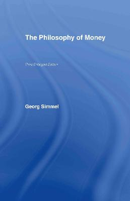 The Philosophy of Money by Georg Simmel