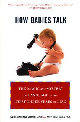 How Babies Talk by Roberta Michnick Golinkoff