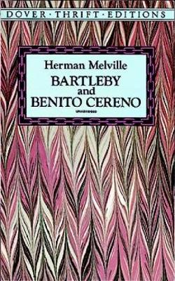 Bartleby and Benito Cereno by Herman Melville