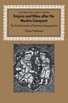 Empire and Elites after the Muslim Conquest book
