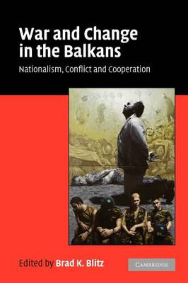 War and Change in the Balkans book