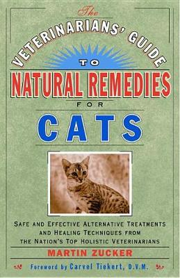 Veterinarians' Guide To Natural Remedies by Martin Zucker