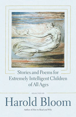 Stories and Poems for Extremely Intelligent Children of All Ages by Harold Bloom