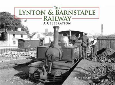 The Lynton and Barnstaple Railway by Tony Nicholson