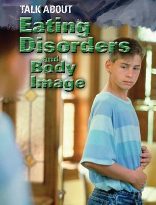 Eating Disorders and Body Image by Caroline Warbrick
