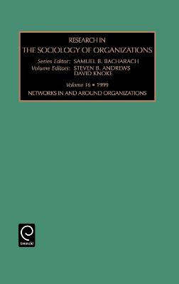 Networks In and Around Organizations by Samuel B. Bacharach