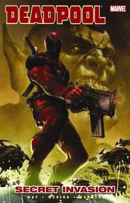 Deadpool Deadpool Vol.1: Secret Invasion Secret Invasion Vol. 1 by Daniel Way