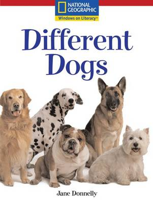 Windows on Literacy Language, Literacy & Vocabulary Emergent (Science): Different Dogs by Deborah J Short