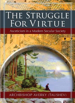 The Struggle for Virtue by Archbishop Averky (Taushev)