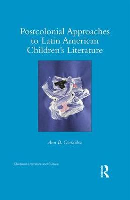 Postcolonial Approaches to Latin American Children's Literature book