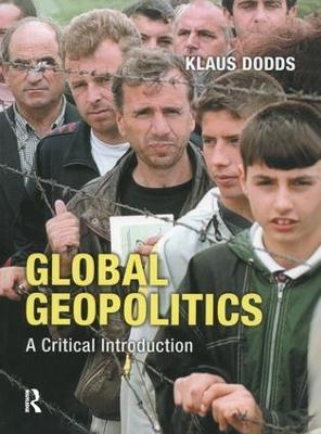Global Geopolitics by Klaus J. Dodds