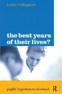 The Best Years of Their Lives? by Professor Cedric Cullingford