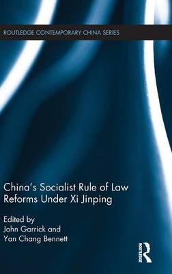 China's Socialist Rule of Law Reforms Under Xi Jinping book