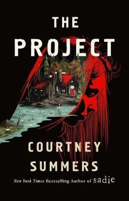 The Project: A Novel by Courtney Summers