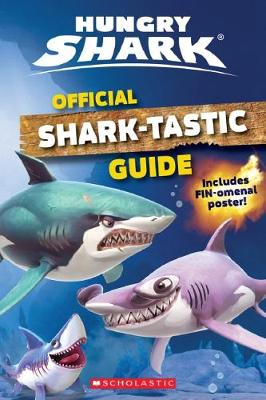 Official Shark-tastic Guide (Hungry Shark) by Arie Kaplan