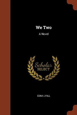 We Two by Edna Lyall