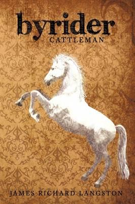 Byrider: Cattleman by James Richard Langston