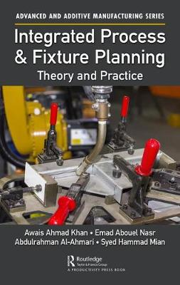 Integrated Process and Fixture Planning by Awais Ahmad Khan
