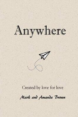 Anywhere by Professor Anne Rice