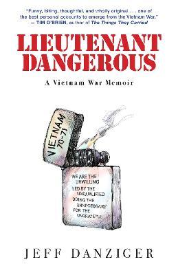 Lieutenant Dangerous: A Vietnam War Memoir book