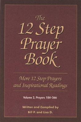 12 Step Prayer Book by Bill P.