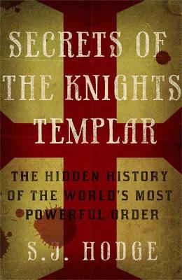 Secrets of the Knights Templar by Susie Hodge