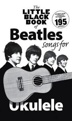 Little Black Book of Beatles Songs for Ukulele by Beatles