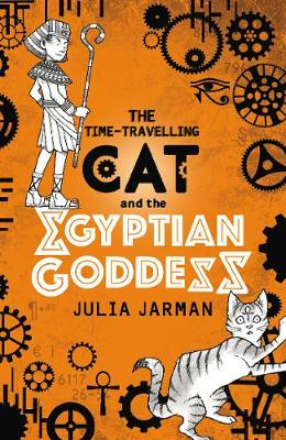 Time-Travelling Cat and the Egyptian Goddess by Julia Jarman